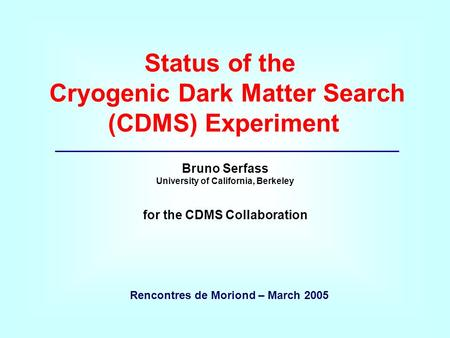 Cryogenic Dark Matter Search - ppt download