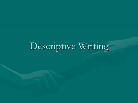 Descriptive Writing. Description… Is writing that uses vivid details to capture a scene, setting, person or moment.