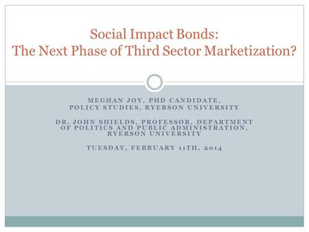 Social Impact Bonds: The Next Phase of Third Sector Marketization?