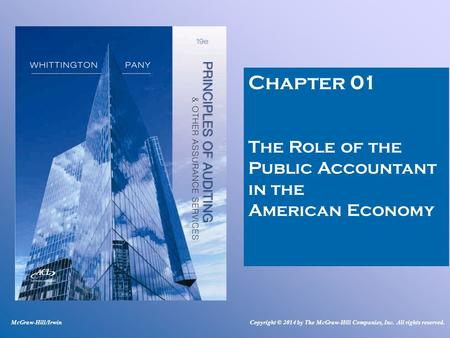 Chapter 01 The Role of the Public Accountant in the American Economy McGraw-Hill/IrwinCopyright © 2014 by The McGraw-Hill Companies, Inc. All rights reserved.