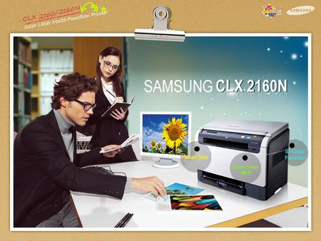 1. CLX-2160/2160N. Agenda 2. Agenda I. Product Overview Target Market Market Growth Product Positioning ll. Key Features Color Laser MFP Small Size ID.