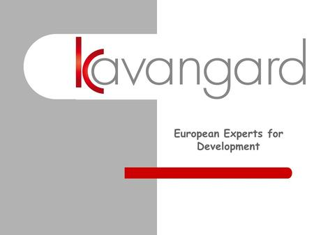 "София European Experts for Development. София COMPANY PROFILE ""Kavangard"" Ltd. is a consultancy company, working in the sphere of the regional development,"