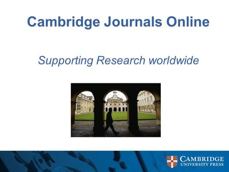 Cambridge Journals Online Supporting Research worldwide.