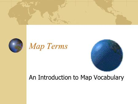 An Introduction to Map Vocabulary