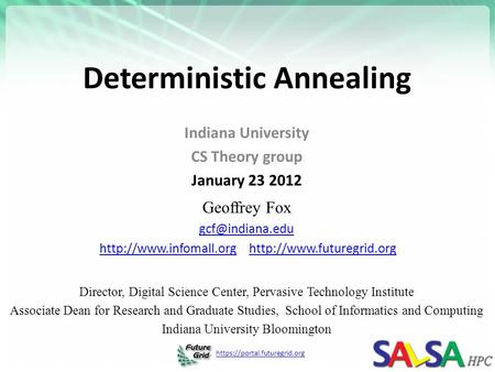 Https://portal.futuregrid.org Deterministic Annealing Indiana University CS Theory group January 23 2012 Geoffrey Fox