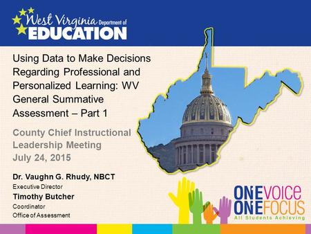 Using Data to Make Decisions Regarding Professional and Personalized Learning: WV General Summative Assessment – Part 1 County Chief Instructional Leadership.