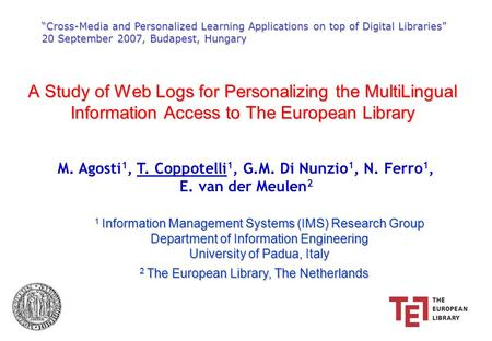 """Cross-Media and Personalized Learning Applications on top of Digital Libraries"" 20 September 2007, Budapest, Hungary M. Agosti 1, T. Coppotelli 1, G.M."