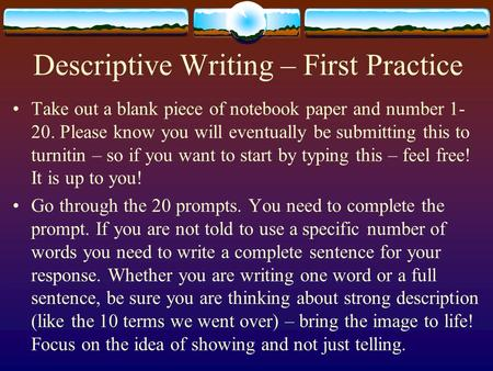 a piece of descriptive writing Descriptive writing about a beach topic descriptive writing objectives the students will write a piece of descriptive writing standards writing process.