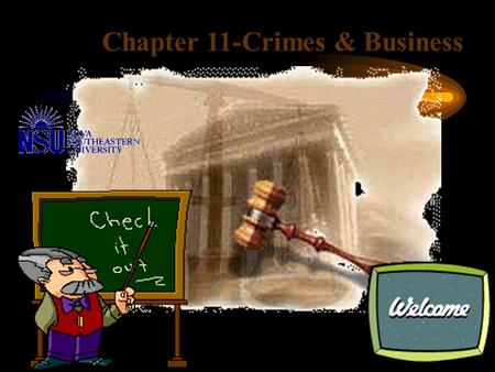 Chapter 11-Crimes & Business Crimes Necessary Elements: -Actus reus (evil act) -Mens rea (evil intent)