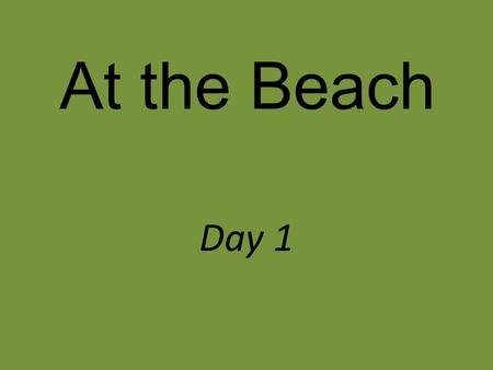 At the Beach Day 1 Why is honesty important? Discuss the question of the week with your partner Can you describe a character in a story or a movie who.