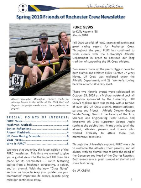 FURC NEWS by Kelly Koyama '98 March 2010 Fall 2009 was full of FURC-sponsored events and great racing results for Rochester Crew. Throughout the year,