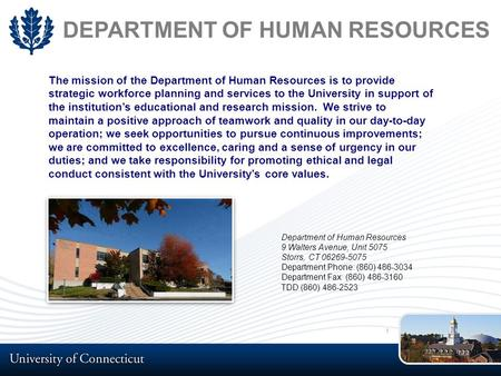 DEPARTMENT OF HUMAN RESOURCES The mission of the Department of Human Resources is to provide strategic workforce planning and services to the University.
