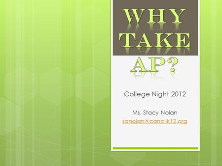 College Night 2012 Ms. Stacy Nolan