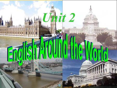Unit 2 1. Work with your partner and list more than five languages spoken around the world. (1)Chinese (2) English (3) Japanese (4) German (5) Spanish.