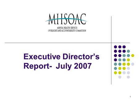 1 Executive Director's Report- July 2007. 2 Organization of Report Programs Technical Resource Groups Staffing Report Follow up/ June OAC Meeting Issues.