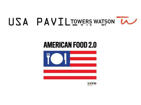 USA PAVILION &. EXPO MILANO SITE WWW.EXPO2015.ORG AMERICAN RESTAURANT USA PAVILION.
