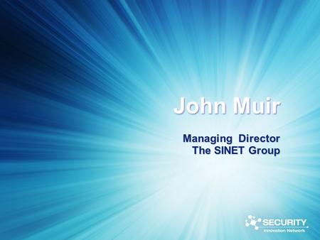 John Muir Managing Director The SINET Group. Introducing SINET Exchange 1.A secure collaborative work environment for trusted security professionals 2.Purpose: