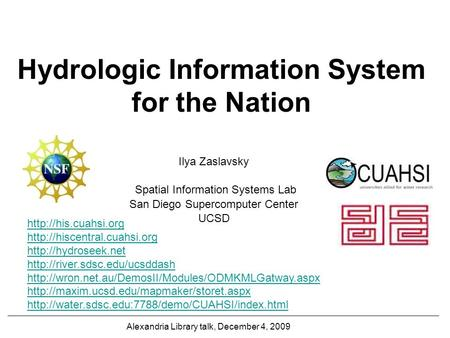 Hydrologic Information System for the Nation Ilya Zaslavsky Spatial Information Systems Lab San Diego Supercomputer Center UCSD Alexandria Library talk,