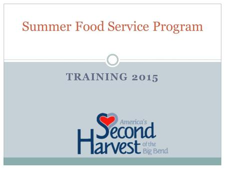 TRAINING 2015 Summer Food Service Program. Training Landscape Purpose of the Program Site Eligibility Site Supervisor's Responsibilities Types of Meals.