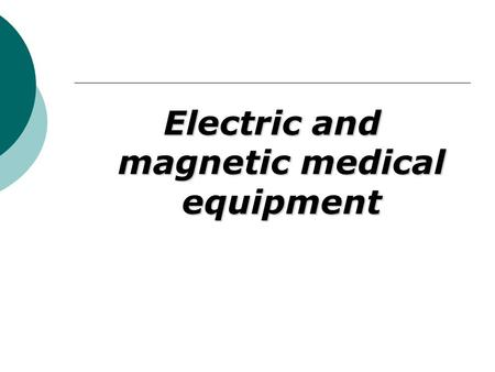 Electric and magnetic medical equipment. Characteristics of electric current. Amperage is determined by the ratio of the charge, which is transferred.