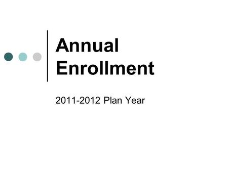 Annual Enrollment 2011-2012 Plan Year 2011-12 Employer Contribution Both the state and the A&M System contribute a portion of the total cost for Health.
