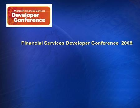 Financial Services Developer Conference 2008. Excel Solutions with CCS Antonio Zurlo Technology Specialist HPC Microsoft Corporation.
