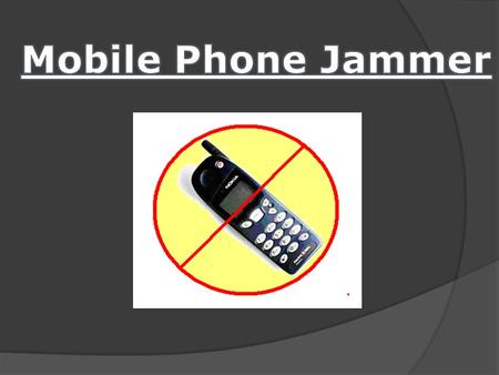 "WHAT IS JAMMER ?  Jammer are the device by which we can creat a temporary ""dead zone""in there immediate proxcimity.  There are three type of jammer."
