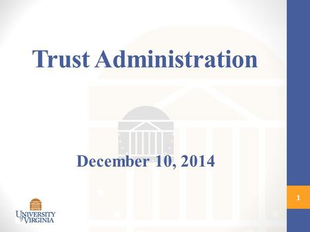 Trust Administration December 10, 2014 1. Trust Information December is the peak giving month of the year Donors are increasing looking for ways to support.