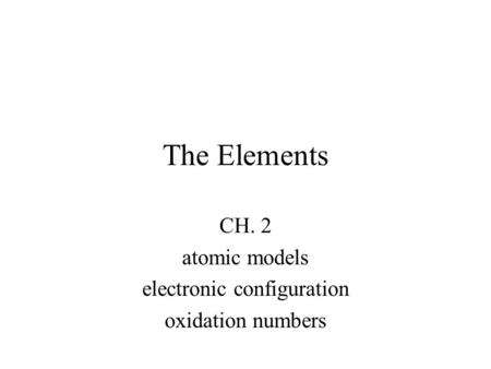 CH. 2 atomic models electronic configuration oxidation numbers