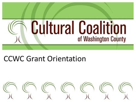 CCWC Grant Orientation. Welcome Panel Introductions Packet Contents Beaverton Arts Foundation Willowbrook Center for the Development of Human Potential.