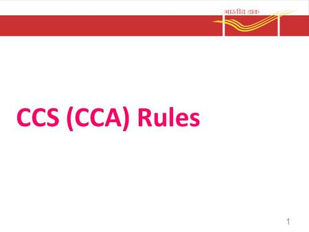 CCS (CCA) Rules 1. General Introduction Disciplinary matters is governed by the provisions emanating from the following four sources. 1.Provisions in.