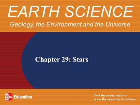 Chapter 29: Stars EARTH SCIENCE Geology, the Environment and the Universe.
