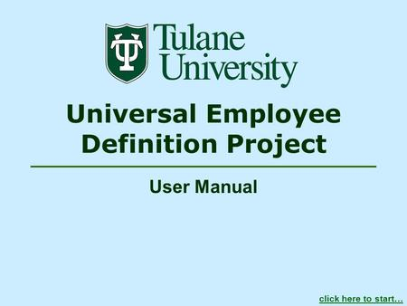 Universal Employee Definition Project User Manual click here to start…