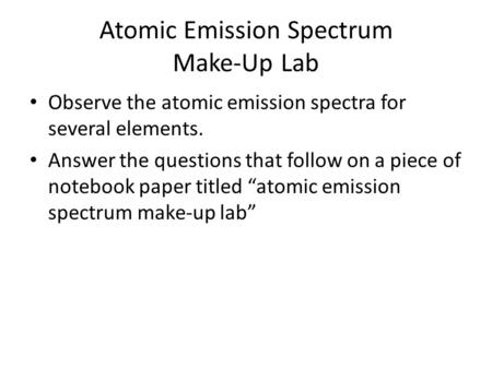 Atomic Emission Spectrum Make-Up Lab
