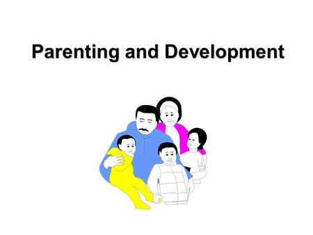 Parenting and Development. Parenting Diana Baumrind.