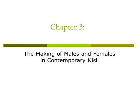 Chapter 3: The Making of Males and Females in Contemporary Kisii.