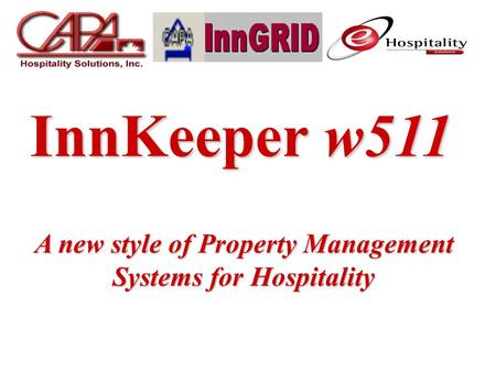 InnKeeper w511 A new style of Property Management Systems for Hospitality.