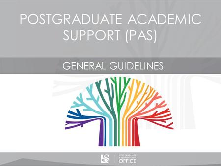 POSTGRADUATE ACADEMIC SUPPORT (PAS) GENERAL GUIDELINES.