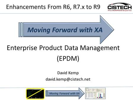 Enhancements From R6, R7.x to R9 Enterprise Product Data Management (EPDM) David Kemp