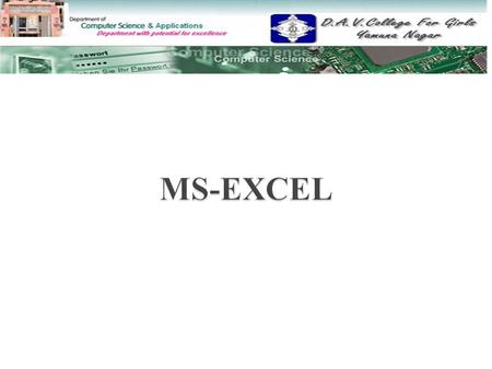  Introduction to MS-Excel Introduction to MS-Excel  Entering data in EXCEL Entering data in EXCEL  Formulas & Functions in EXCEL Formulas & Functions.