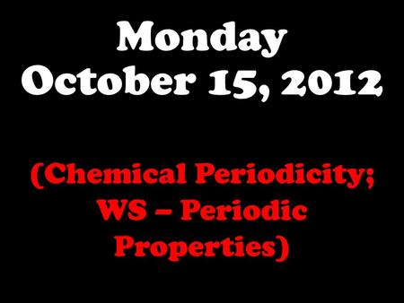 (Chemical Periodicity; WS – Periodic Properties)
