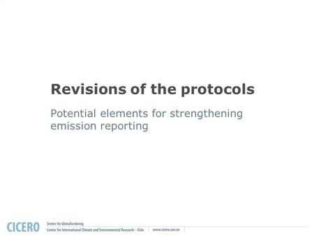 Revisions of the protocols Potential elements for strengthening emission reporting.