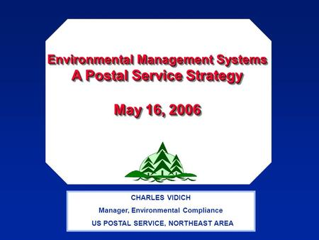 Environmental Management Systems A Postal Service Strategy May 16, 2006 Environmental Management Systems A Postal Service Strategy May 16, 2006 CHARLES.