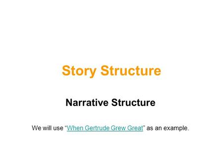 "We will use ""When Gertrude Grew Great"" as an example."