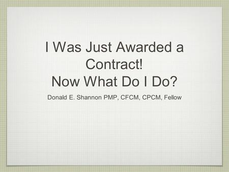 I Was Just Awarded a Contract! Now What Do I Do?