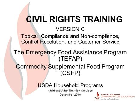 CIVIL RIGHTS TRAINING VERSION C Topics: Compliance and Non-compliance, Conflict Resolution, and Customer Service The Emergency Food Assistance Program.