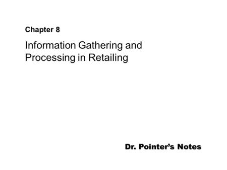 Information Gathering and Processing in Retailing