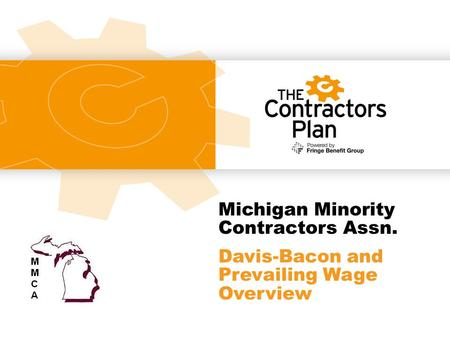 Michigan Minority Contractors Assn. Davis-Bacon and Prevailing Wage Overview.