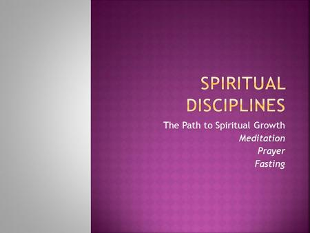 The Path to Spiritual Growth Meditation Prayer Fasting.