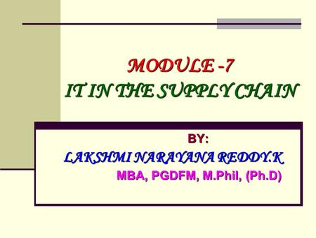 MODULE -7 IT IN THE SUPPLY CHAIN